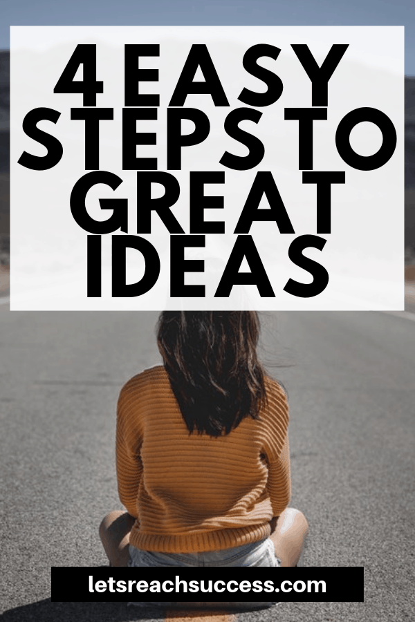 Great ideas and inspiration are everywhere around us. We just need to open our eyes. Check out 4 easy steps to become an idea generator today: #businessideas #sidehustles #creativity #onlinebusiness #freelancing