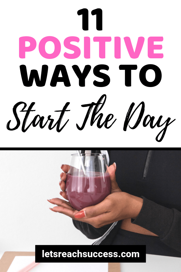 Check out these positive things you can do in the beginning of each day so that you can make the best of it and increase your happiness. #morninghabits #haveagoodmorning #starttheday #successhabits #positivethingstodo