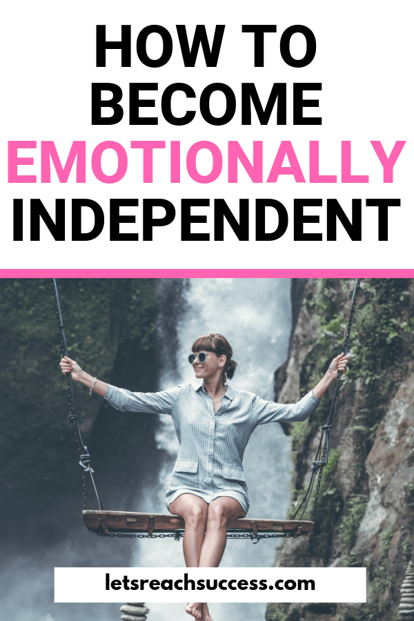 We all know the unpleasant feeling of being dependent on someone or something. But that's not how life is meant to be lived. You can become emotionally independent any time now and change the rest of your life. Here's how: #emotionallyindependent #emotionalindependence #howtobeindependent