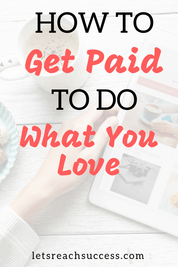Getting paid to do what you love is a big part of creating the ideal lifestyle for yourself. And it's absolutely possible. Check out how: #makemoney #turnpassionintocareer #dowhatyoulove