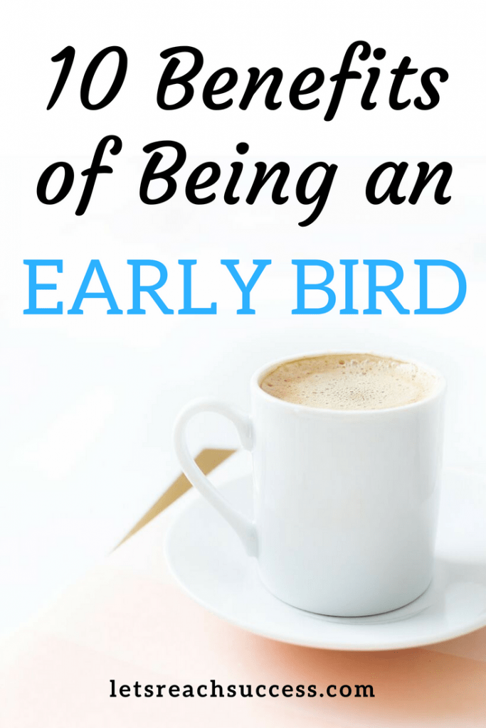 Getting up early is one of the best habits one can develop. Here are 10 ways your whole life gets better once you become an early bird. #morningroutine #mornings #earlybird #riseearly #wakeupearly