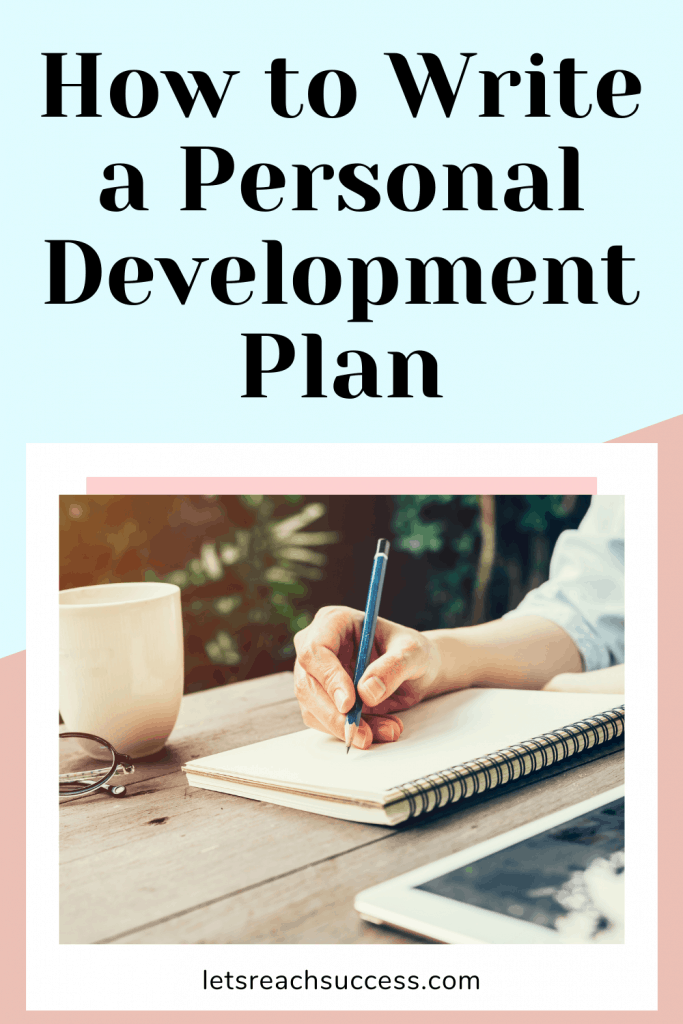 Making a personal development plan is the very first step in your journey to success. You can't go without it, so let's write it well. #personaldevelopmentplan #personalgrowthplan #howtowriteapersonaldevelopmentplan #successplan #goalsetting