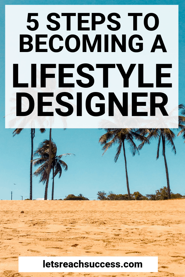 Everyone can become a lifestyle designer and create the life of his dreams if he wants it bad enough. Check out 5 easy steps on how to do that: #lifestyledesign #traveltheworld #startabusiness #workfromanywhere #makemoneyonline #onlinebusinesstips