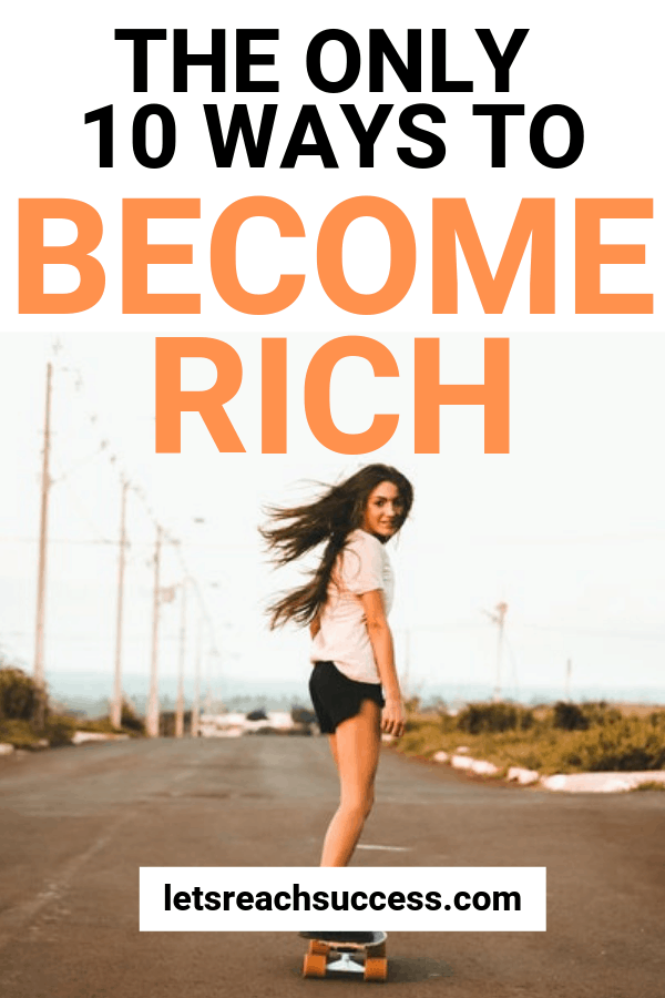 Most people say they want to become rich, but what they do about it in reality is different. Here are the only 10 ways to become rich: #becomerich #getrich #getrichinyour20s #millionaire #becomeamillionaire