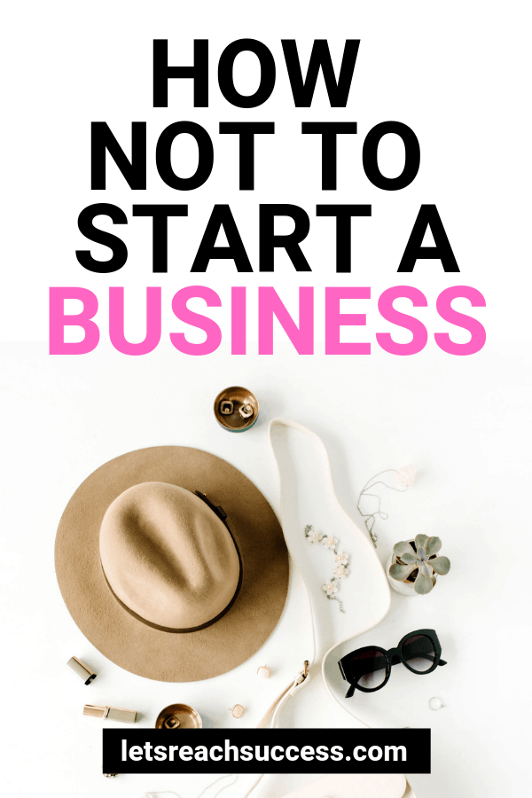 Looking for ways to start a business and do everything right? First, let's see what mistakes you can make and how make sure you fail: #startabusiness #businesstips #businessmistakes #firsttimebusiness #howtostartabusiness