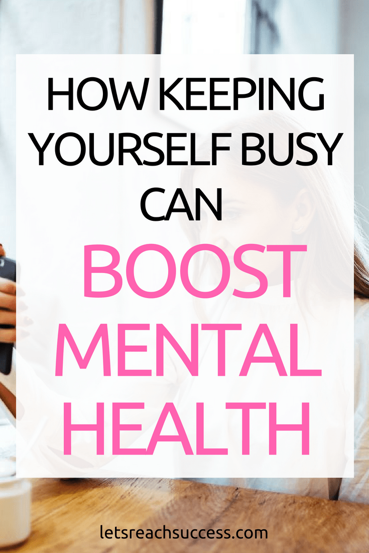 Recent researches discovered that keeping yourself busy can boost mental health. See why and how you can improve your memory and learning: #mentalhealth #lifeadvice #productivity
