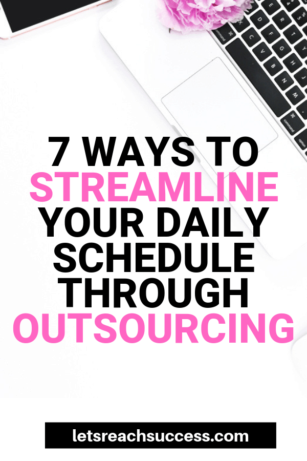 Always having a busy schedule? Here are 7 ways you can use outsourcing to save time and improve your life: #productivity #productivitytips #lifehacks #savetime #timesavingtips