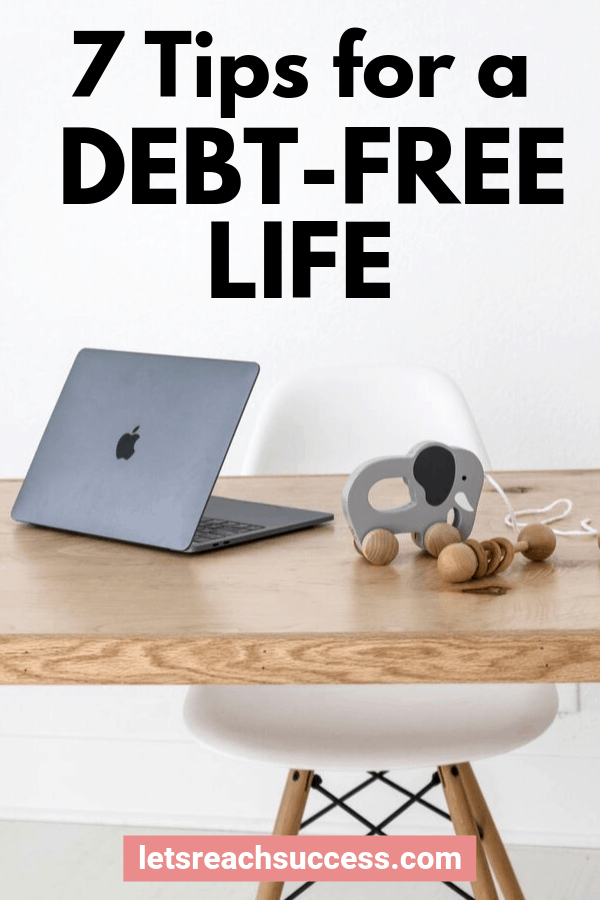 Follow these seven steps and see what you can do to reduce your debt as quickly as possible, and live the rest of your life debt-free: #debtpayoff #moneytips #debtfreeliving #payoffdebtquickly #payoffdebt