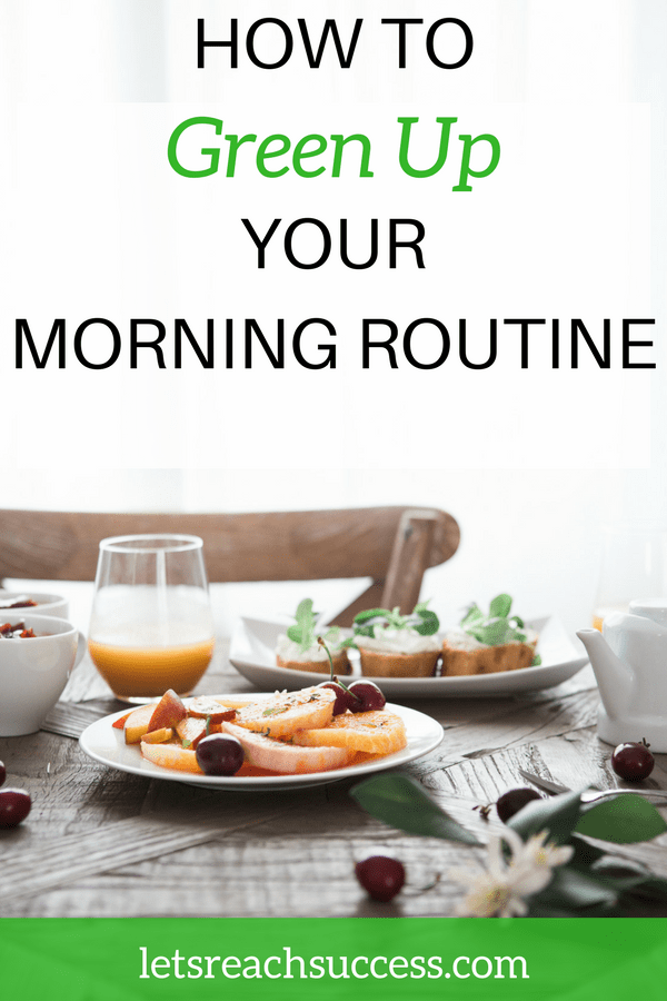Changing your mornings for the better can be as simple as making one green footstep at a time towards a more environmentally-friendly life! Here are some tips to improve and green up your morning routine: