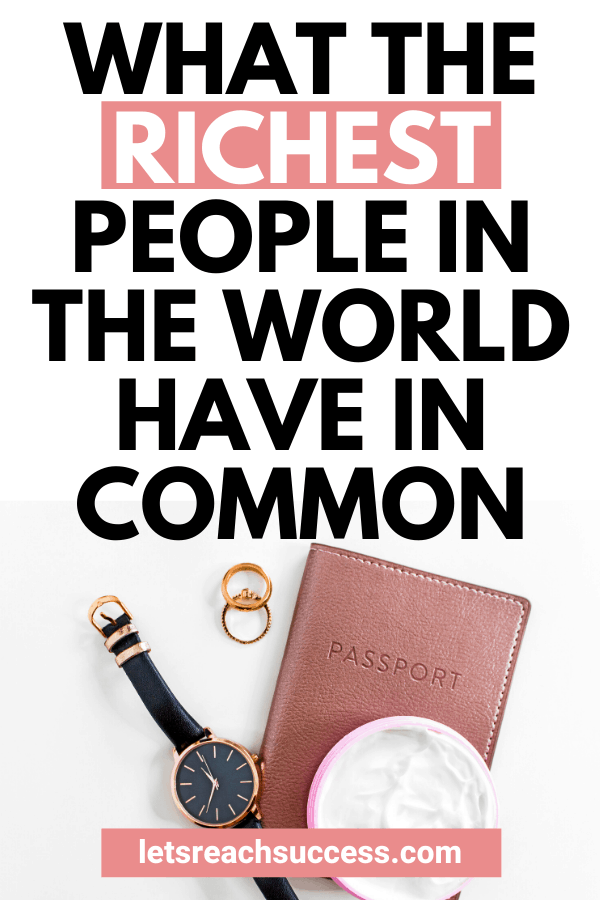 There are countless rags-to-riches stories but they have certain things in common. If you too want to be more successful in life or to even become a self-made millionaire, then check out the key traits of the richest people in the world: #richestpeopleintheworld #richestpeople #selfmademillionaire #makemoney #millionairemindset #becomeamillionaire #retireearly
