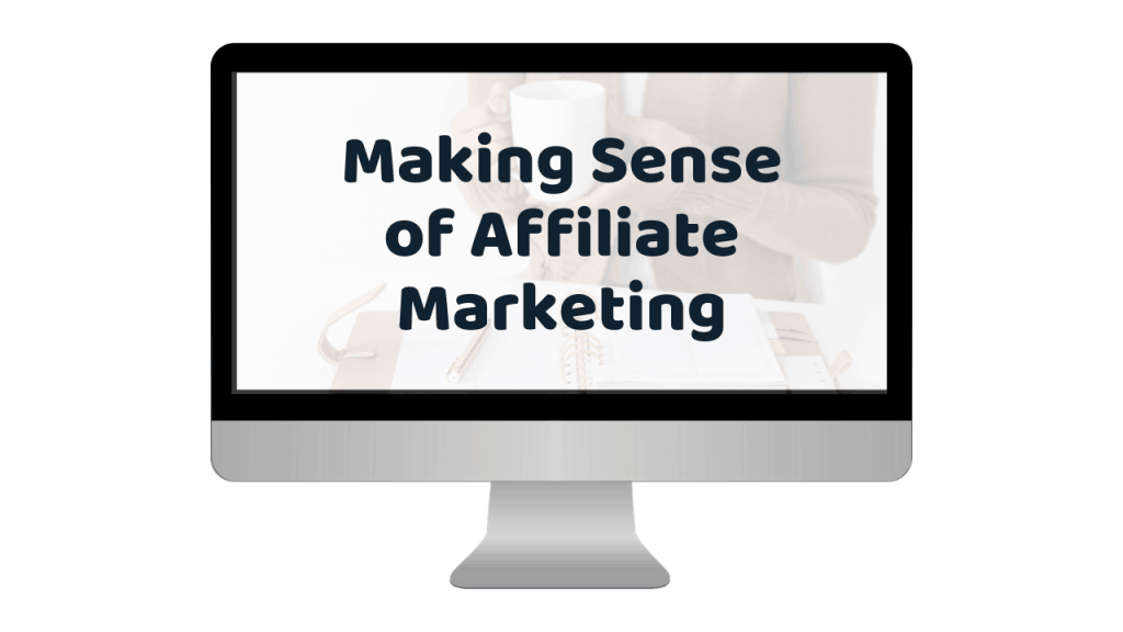 michelle course making sense of affiliate marketing