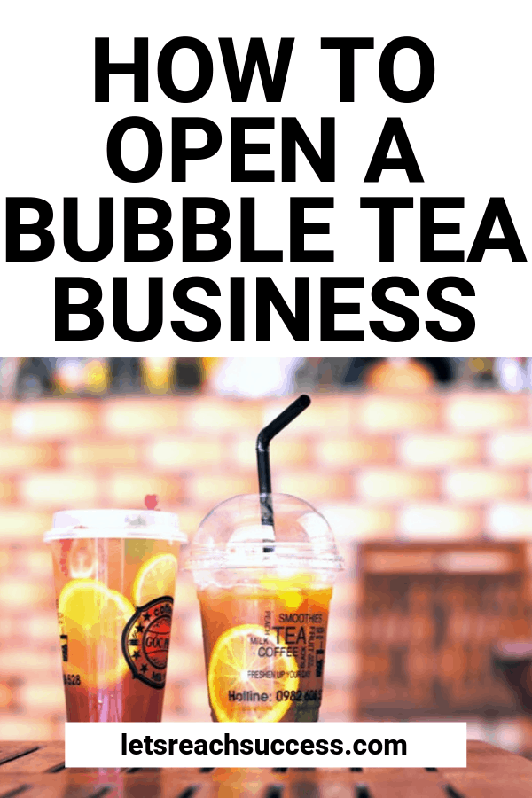 How To Open A Bubble Tea Business In 2020