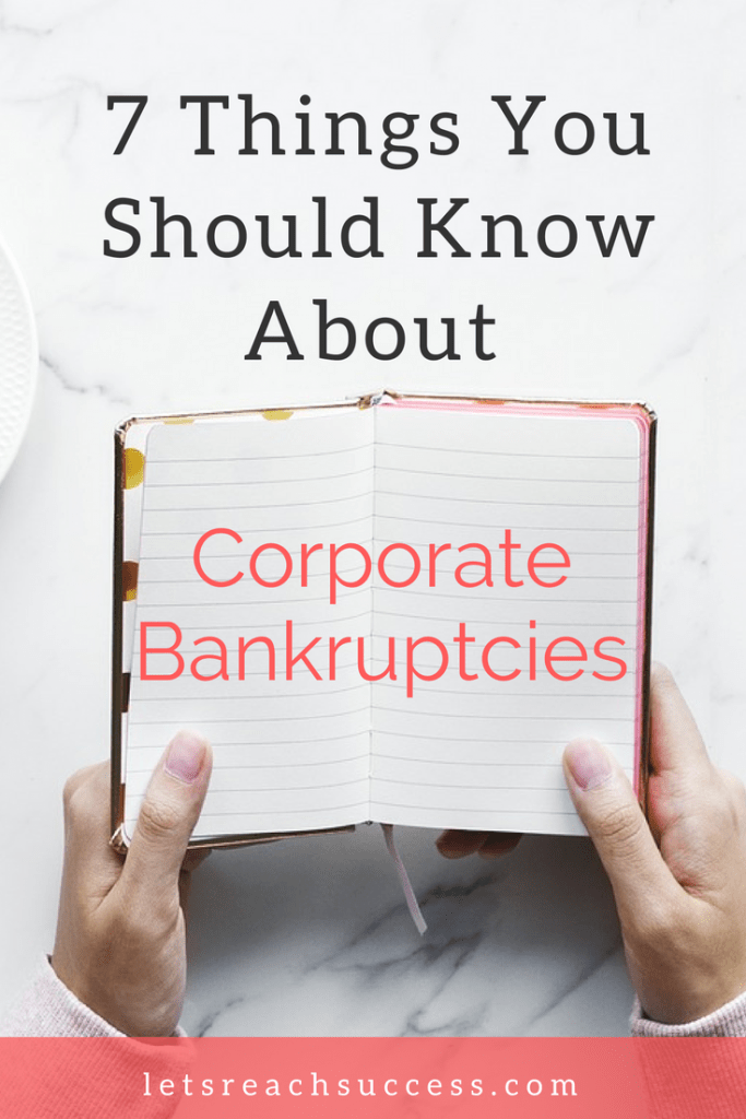 Some of the factors influencing the profitability of your business are beyond your control. But you can take some steps to keep your business running. You can seek professional advice or you can consider filing bankruptcy. Here are 7 things you should know about corporate bankruptcies: