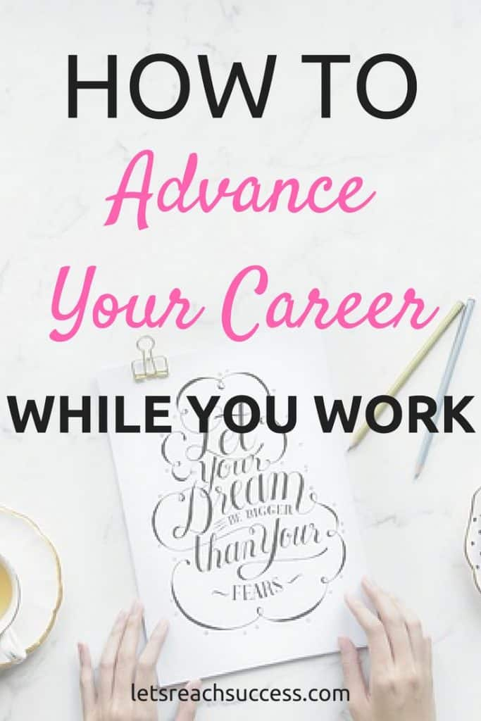 You don't need to quit your job to start advancing your career. You can do it while you're working, even if you want to seek out a different career path. You can work on things both at work and in your spare time. Here are some ideas: #career #careertips