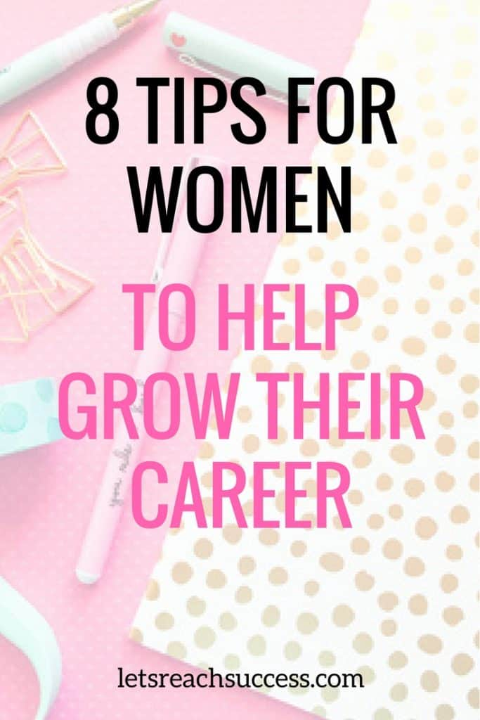 By being assertive, forward-thinking and willing to take risks, ambitious women in the workplace can ascend the corporate ladder to the top job just as fast as their male counterparts. Here are 8 tips to help women grow their career