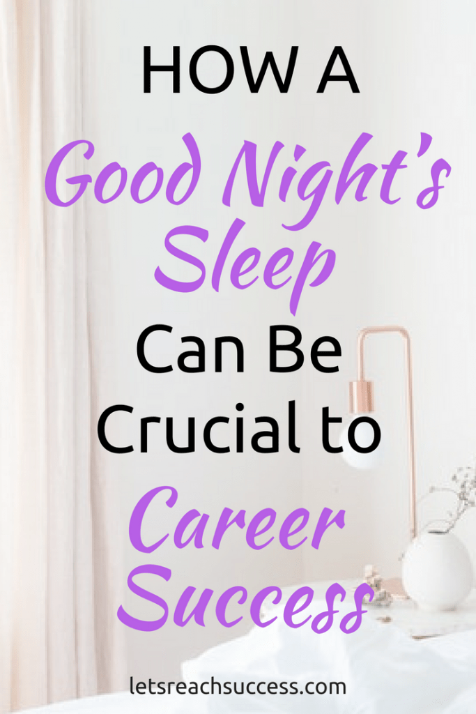 Consistently getting proper sleep might be one of the best things you can do to boost your career success. Here's what to know about how getting good sleep can skyrocket your professional status.