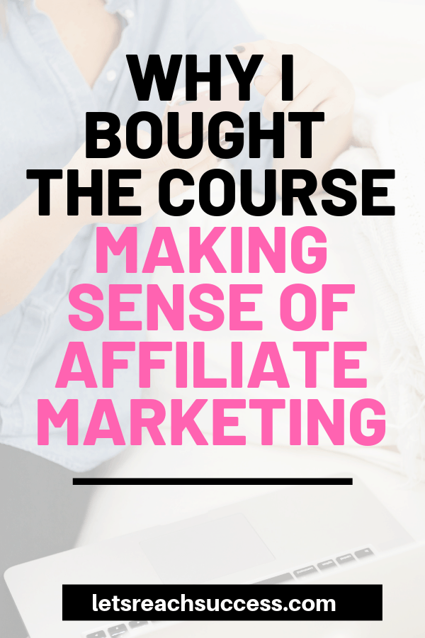 Want to make money from affiliate marketing? Heard a lot about the course Making Sense of Affiliate Marketing but not sure if it's for you? Check out my detailed review to learn why I purchased it, what I think about it, and what you can find inside, so you can decide whether it's for you: #makingsenseofaffiliatemarketing #affiliatemarketing #affiliatemarketingforbeginners #bloggingtips #makemoneyblogging