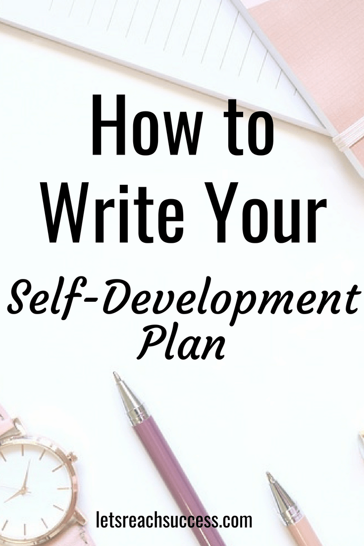 A self-development plan is your guide to a better you. Here are the best ways to write it and make it work. #selfdevelopment #success