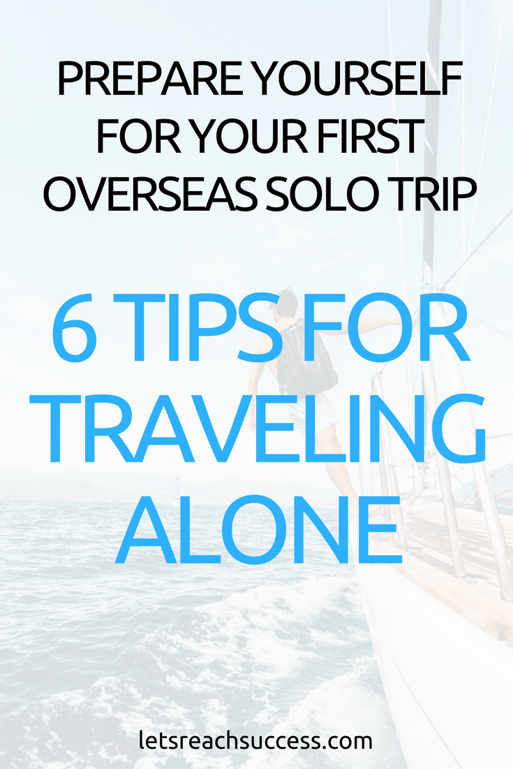 Preparing yourself for your first solo trip is very important. Here are six important tips for traveling alone abroad for the first time. #solotravel #travelingalone #travelhacks
