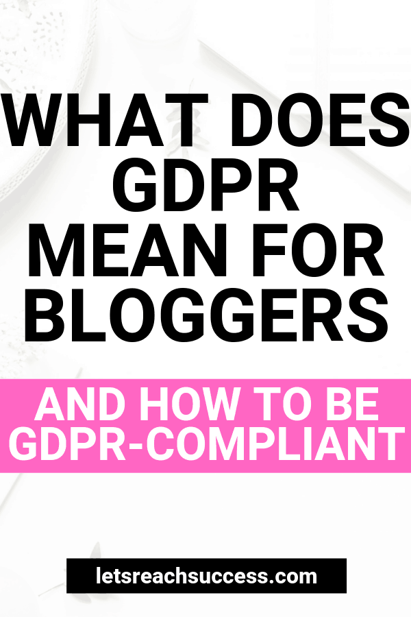 Here's what GDPR means for bloggers looks and how to be GDPR-compliant: #gdpr #gdprforbloggers #gdprcompliance #bloggingtips #whatisgdpr