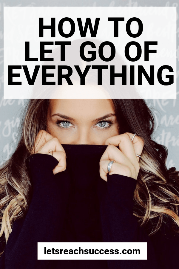 Want to stop living in the past, worry about the future, and expecting so much? The solution lies in letting go. Check out this practical guide that will show you how to master letting go as well as show you 12 things to free yourself from: #howtoletgo #howtoletgoofthepast #lettinggo #freespirited #lettinggotips