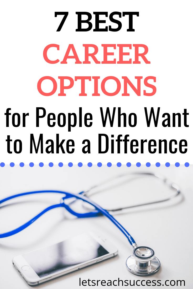 What if we rethought our careers in terms of what they can do for the world? Here are the best career options to make a difference: #bestcareers #careeroptions #newcareer