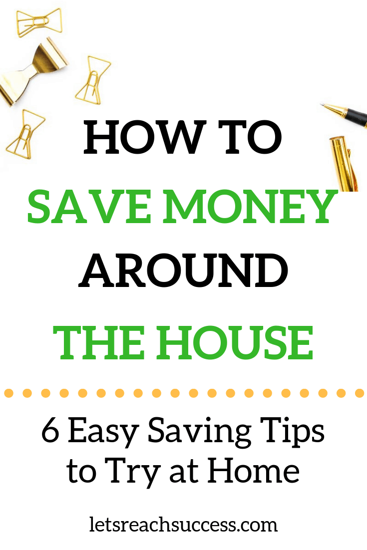 Everyone wants to save money around the house in order to prepare for rainy days and reach financial goals. Here are 6 saving tips to follow: #savingtips #savemoney #saveenergy #cutbills