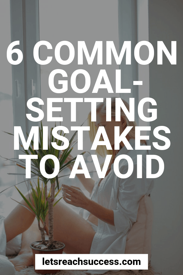 Many people are unrealistic when setting personal development goals and thus make some common goal-setting mistakes. Here's what to avoid: #goalsetting #goalplanning #settinggoals #successtips #lifeadvice