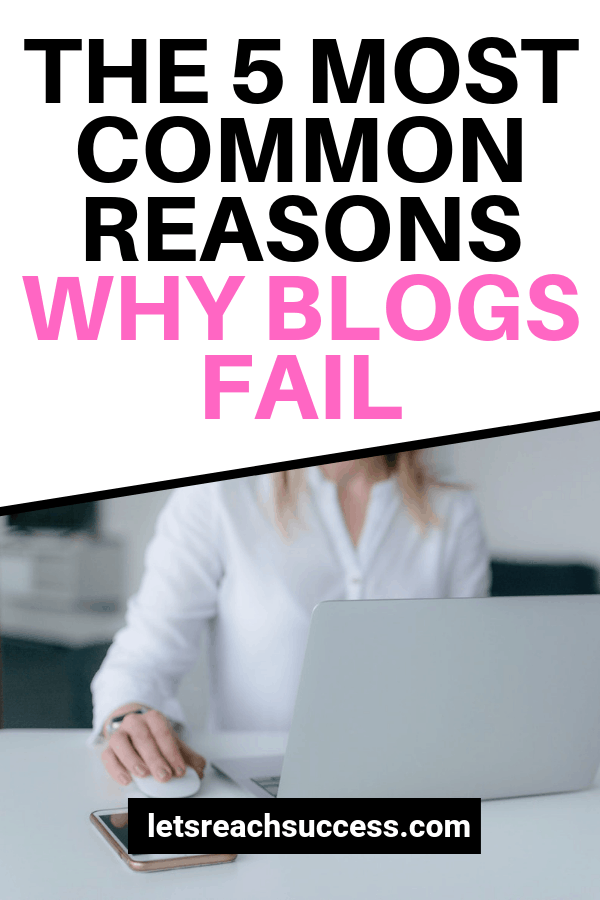 Many people decide to start a blog, but most bloggers fail. Here are five of the most common reasons that blogs go bust. #startablog #bloggingtips #bloggingforbeginners #makemoneyblogging #whyblogsfail #homebusiness #makemoneyonline