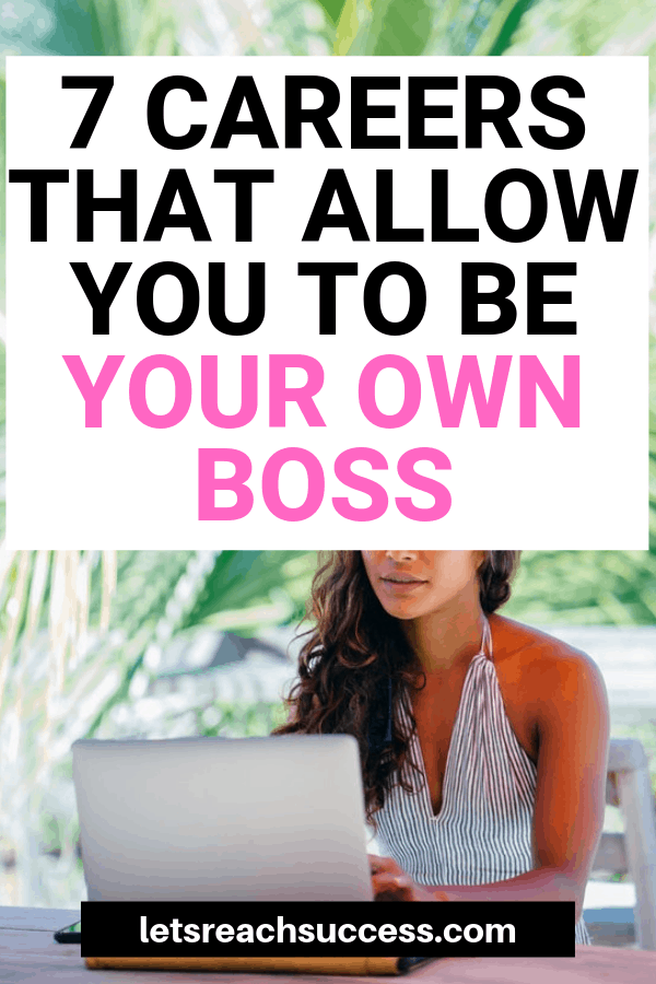 Being your own boss may seem like a pipe dream, but it's completely possible. Here are 7 careers where you determine your work and salary. #beyourownboss #selfemployed #sidehustle #makemoneyonline #onlinebusiness #workfromhomejobs #jobsthatpaywell