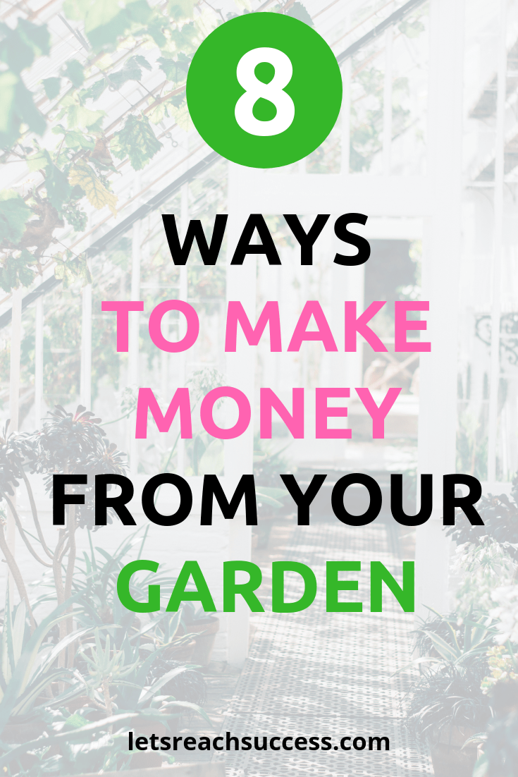 Do you want to know how to have a successful garden business? Here are the best ways to make money from your garden: #gardeningbusiness #makemoneygardening