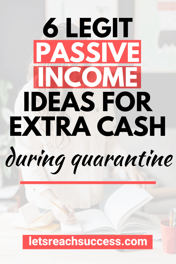 Looking for ways to earn extra cash while stuck at home? Here are 6 great passive income ideas to try while in quarantine:  #passiveincomeideas #makemoneyfromhome #earnextramoney #earnextracash #whattododuringisolation #whattododuringlockdown
