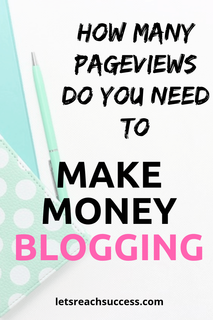 Want to make money blogging? Here's how many pageviews you need to make at leat $10,000 a month from your blog. #makemoneyblogging #newblog #pageviews