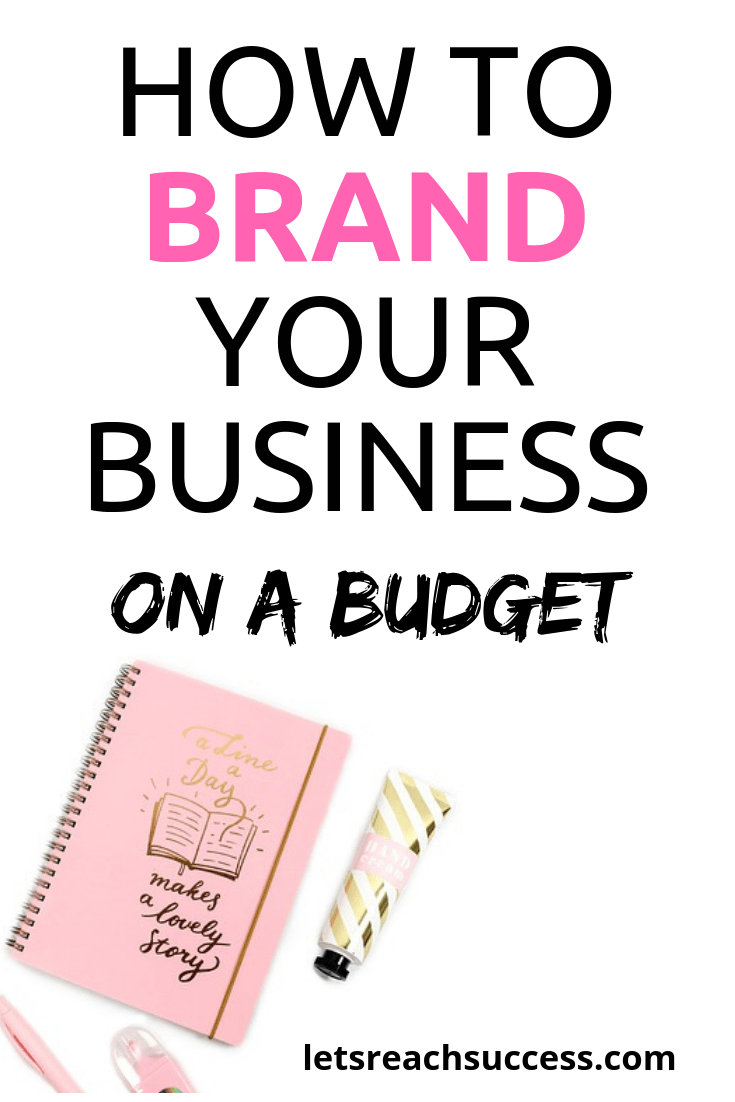 If you're struggling to get your business off the ground, your budget may be small. Here are some ways to brand your business on the cheap. #branding #marketingtips #marketingonabudget #brandyourbusiness