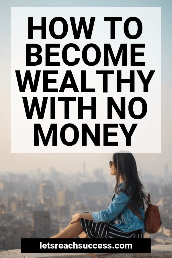 Want to become wealthy with no money? It all begins with a shift in your mindset. Here's the simple formula for forming an abundance mentality and becoming wealthy: #becomewealthy #getrichquick #moneymindset #millionairemindset