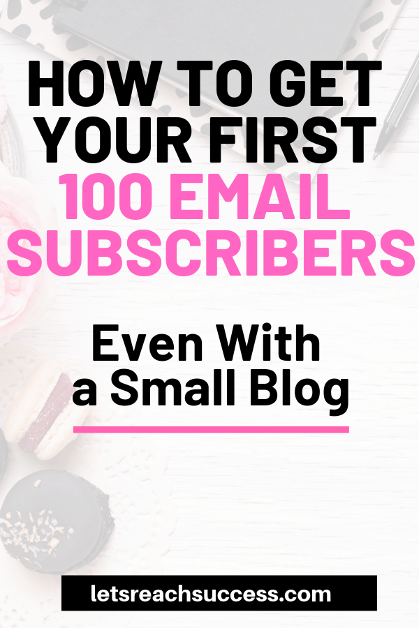 Want to grow your email list but just started your new blog? Getting that first 100 email subscribers is an achievable goal for any blogger. Here are the top strategies for building your list: #howtobuildyouremaillist #emailsubscribers #emailmarketingtips #bloggingtips