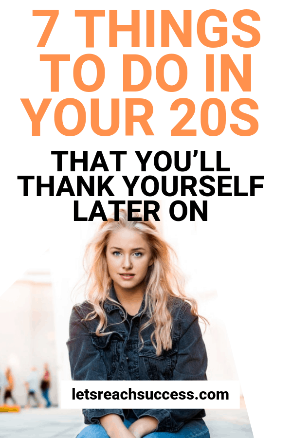 Your twenties is the stage in your life wherein your choices will have a drastic effect on your life moving forward.  These are some of the things you should do in your twenties that you won't regret and will thank yourself later on in life. #thingstodoinyour20s #bucketlistideas #lifeadvice #lifetips #success