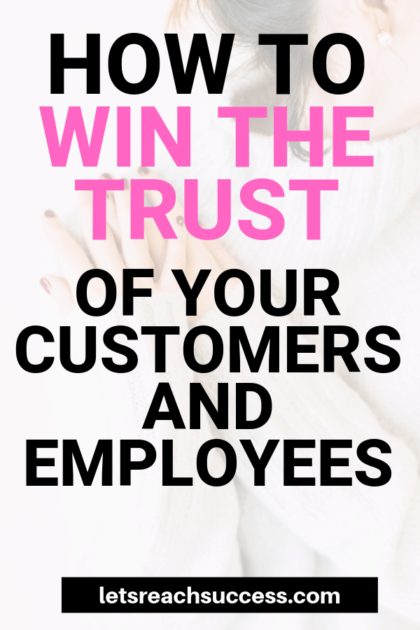 Want to run a successful business? Here are some of the ways that you can get the trust you need from your customers and employees. #businesstips #onlinebusiness #entrepreneur #customers #makemoneyonline