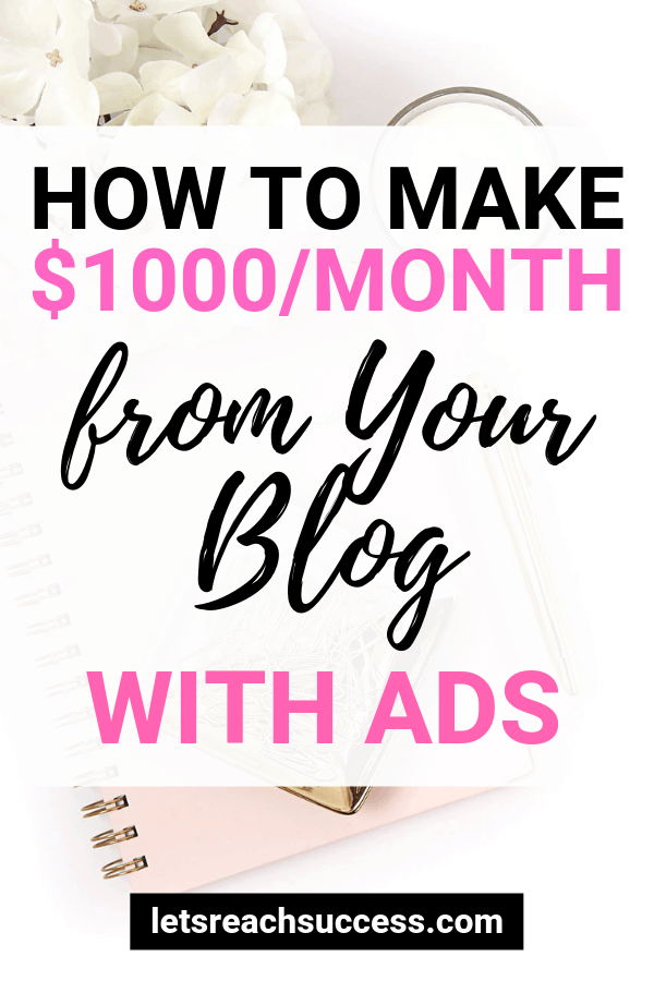 A great way to make money blogging as a beginner is with ads. Here's how you can earn $1000 from your blog each month passively: #makemoneyonline #makemoneyblogging #bloggingforbeginners #howtoblogformoney #blogsthatmakemoney