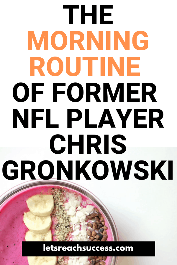 A morning routine is just as important as a good nighttime routine, helping your mind and body prepare for the day ahead. Follow some of former NFL player Chris Gronkowski's healthiest morning habits to create a productive routine you can use every day. #morningroutine #morningritual #morningritualideas #productivitytips #healthyhabits #morninghabits #dailyschedule