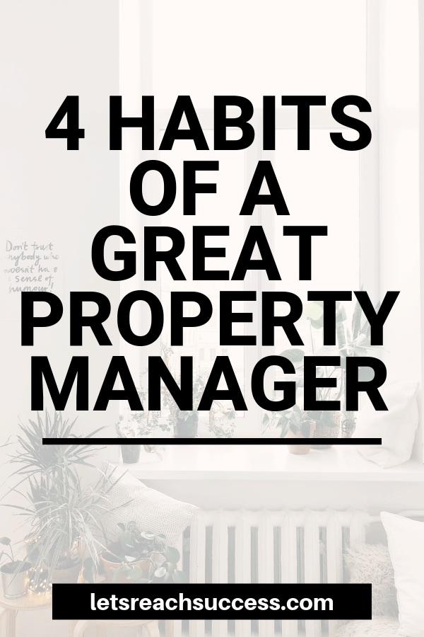 You have the interest and the properties, now you need the skills to be a great landlord. Here are 4 habits to develop as a property manager: #propertymanagement #realestate #landlordtips #landlord #makemoneywithrealestate #rentalpropertytips