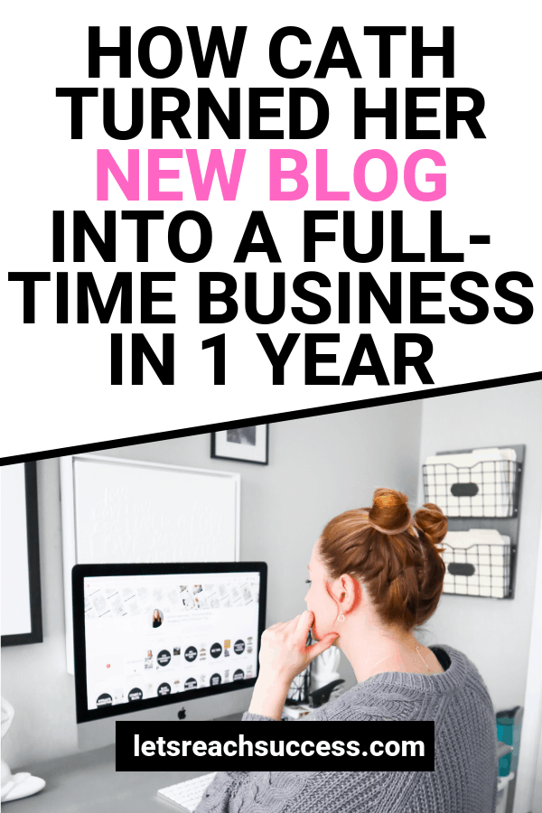 Did you know that you could turn your new blog into a full-time business in just 1 year? That's what Cath from TheContentBug did. Here's her story: #makemoneyblogging #startablog #bloggingtips #makemoneyonline #sidehustle #growyourblog #bloggingforbeginners #bloggingbusiness