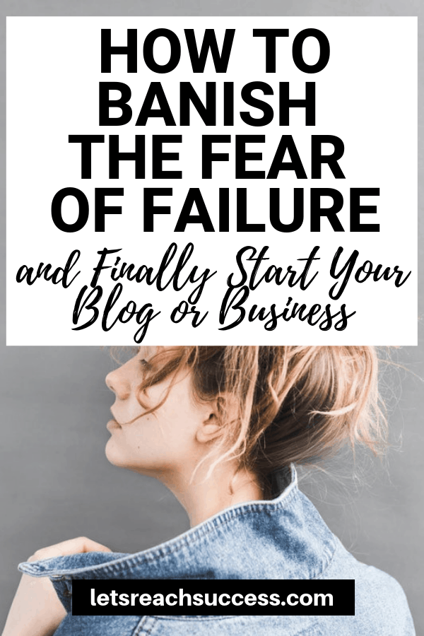 Want to set up a blog or start an online business but fear failure? Here's how to understand that fear better and banish it: #startablog #fearoffailure #successtips #startabusiness #onlinebusinesstips #entrepreneur