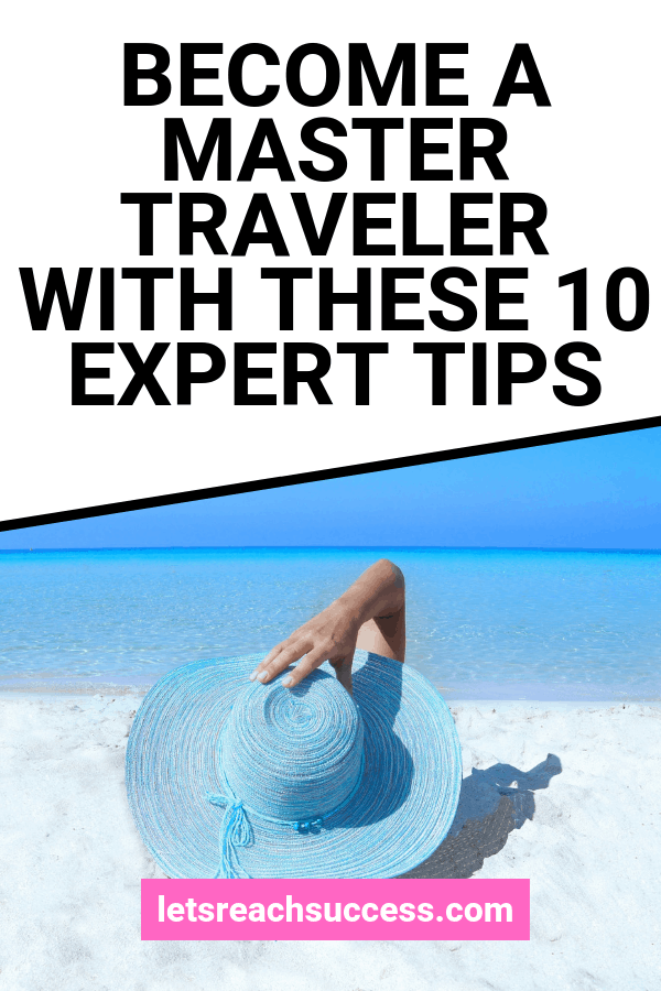 You won't regret even for a moment during your next travel tour once you learn these expert tips. Here's how to become a master traveler: #traveltips #travelhacks #howtotravellight #howtottraveltheworld #travelingtips