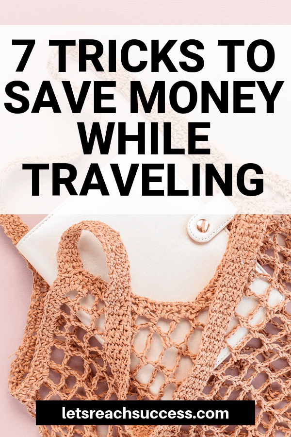 What if you're on a budget and want to travel? Here are 7 tricks that will help you save money on your travels.  #savemoney #travelhacks #savemoneytraveling #travelforcheap #moneysavingtips