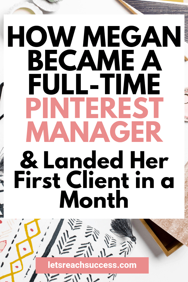 Want to make money using Pinterest? Check out how Megan did it and became a Pinterest Manager in just one month: #pinterestmanager #makemoneyusingpinterest #pinterestsidehustle #pinterestmarketing #pinterestbusiness #makemoneyonline