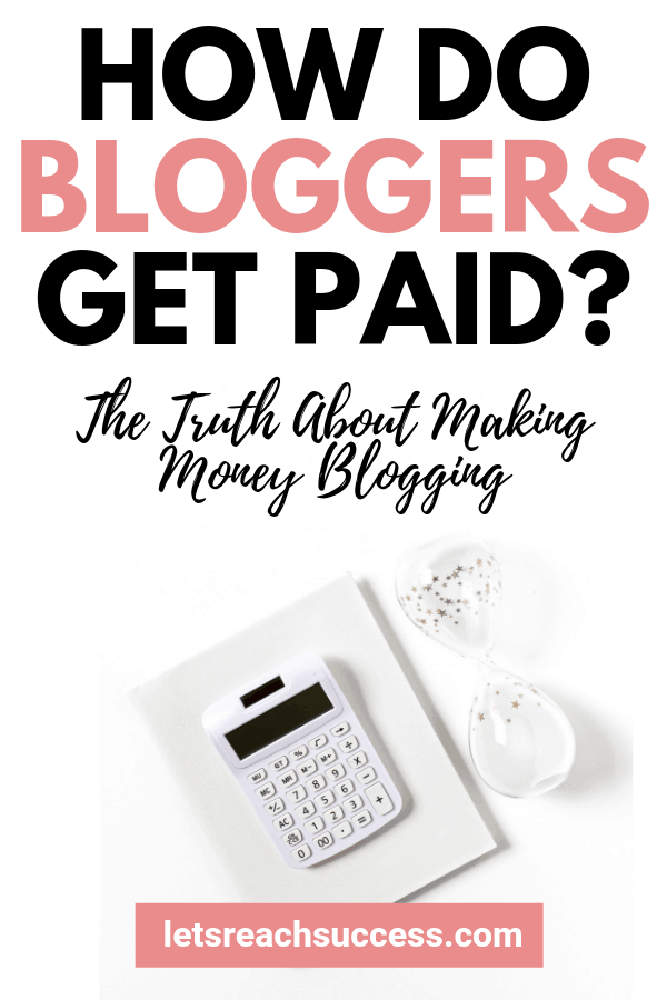 How do bloggers get paid? What are some real ways blogs make money? Find the answers in this post so you can monetize your blog as soon as possible: #makemoneyblogging #bloggingtips #howdobloggersgetpaid #howdobloggersmakemoney #howblogsmakemoney