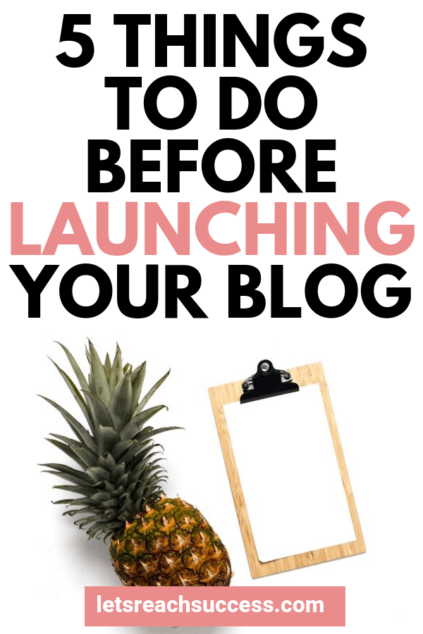 Want to start a blog and make money from home? Here are the five most important things you need to do and think through before launching your blog. #thingstodobeforelaunchingablog #startablog #makemoneyblogging #bloggingforbeginners #bloggingtips #howtostartablog