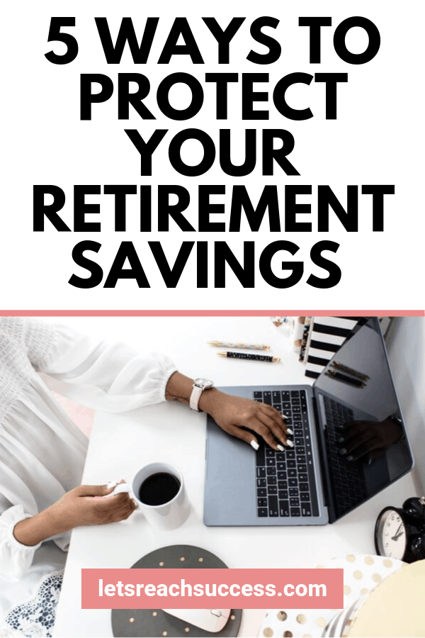 Retirement savings are precious and could be taken advantage of. Here are 5 smart ways to protect them and retire effortlessly: #retirementtips #financialplanning #retirementsavings #savingsplan #savemoney