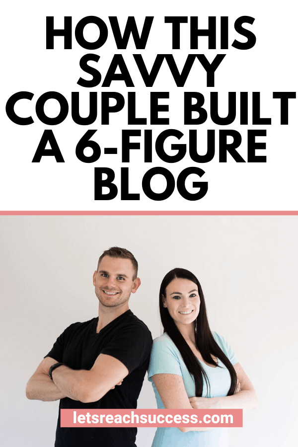 Read the inspiring story of this savvy couple who started a blog and grew it to 6 figures in 3 years, and now earn $20K/month: #sixfigureblogger #sixfigureincome #makemoneyblogging #bloggingtips #bloggingforbeginners #sidehustleideas #workfromhomejobs #blogtips